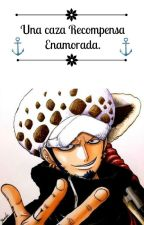 Una Caza Recompensa Enamorada (One Piece) by HandysRinco