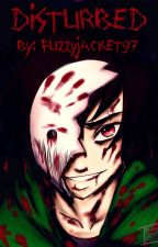 Disturbed- Midquel to Corpse Buckets by FuzzyJacket97