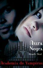 Academia de Vampiros: Aura Negra - VOL.02 by LiliMorgan