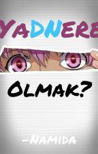 Yandere Olmak? by Yandere_Namida