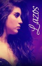 Lazos (camren) by sameoldlovecamren