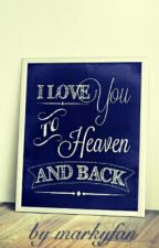 i love you to the heaven and back by markyfan