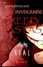 Mis Experiencias Invocando Creepypastas / REAL by Yo-soy-G