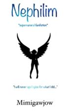 Nephilim *supernatural fanfiction* by mimigawjow