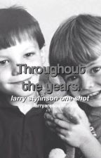 Throughout the years. - Larry Stylinson One Shot by larryaresoulmates