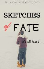 Sketches of Fate by bellasonline
