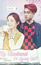 My Husband Do Kyung Soo?? ▶(COMPLETE) by maisarah_kyungsoo