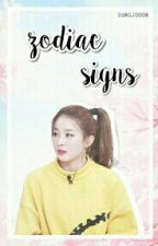 Zodiac Signs {as kpop/kdrama} by dragonaight
