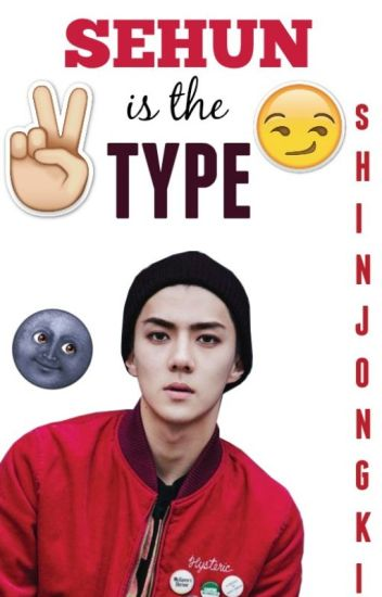 Sehun is the type