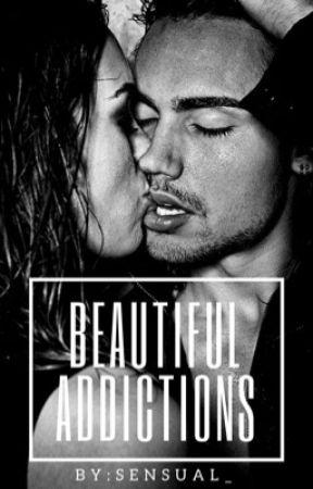 Beautiful Addictions by sensual_