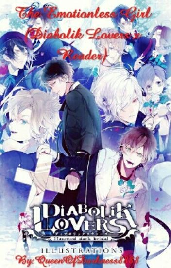 The Emotionless Girl (Diabolik Lovers x Reader)