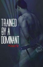 TRAINED BY A DOMINANT (BXB) by Khalfie