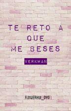 Te reto a que me beses-VerKwan (ADAPTADA) by flowerhui_dyo