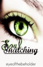Soul Snatching by eyeofthebeholder