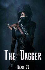 The Dagger /#Wattys2016 by ace_79