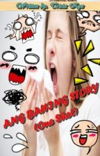 ANG BAHING STORY (One Shot) by TriciaKye