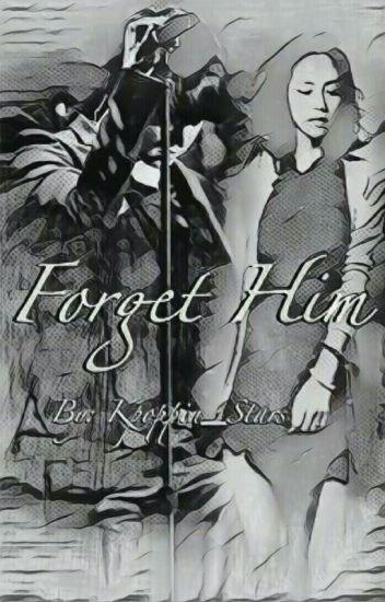 Forget Him (Part 2) [JK]