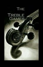 The Treble Games by VampireGirl1058