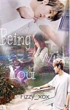 Being With You... [BTS Fanfiction] by xMoonieMonx
