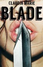 Blade by ClaudiaMarie20