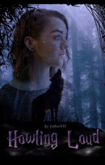 Howling Loud [Remus Lupin's Sister] (A Harry Potter Fanfiction