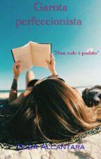 Garota perfeccionista by Duda_Alcantara