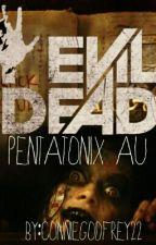 Evil Dead (Pentatonix AU) by ConnieGodfrey22