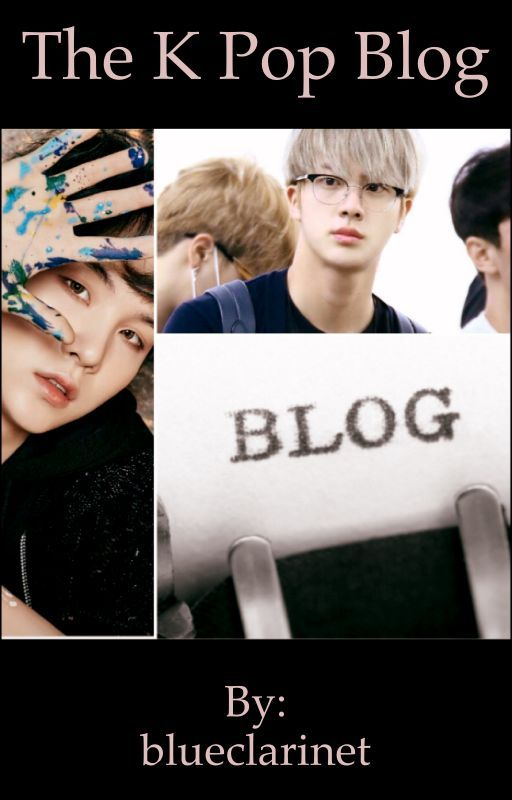 The Kpop Blog (A BTS Jin fanfic) by blueclarinet