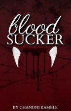Bloodsucker [a.u hemmings] by walkthemuke