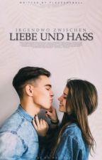 Irgendwo zwischen Liebe und Hass |WattpadOscars2017 by Flauscheball