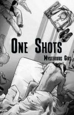 One Shots ¡HOT! by Mysterious_girl__