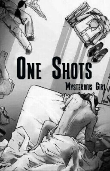 One Shots ¡HOT!
