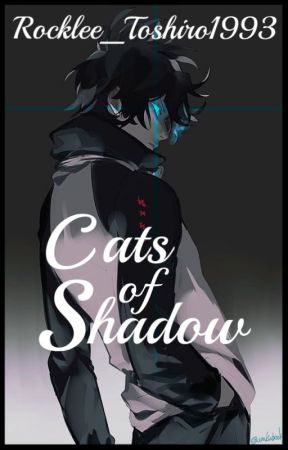 Cats of Shadow ||Yaoi - Werecats|| by Rocklee_Toshiro1993