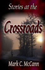 Stories at the Crossroads by wordsnvisions