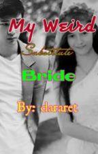 My Weird Substitute Bride by clararet