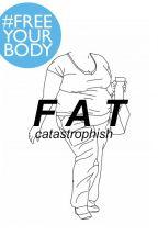 fat by avocadehoe