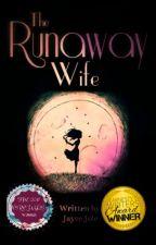 The Runaway Wife by JayceJole
