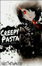 Creepypasta| Black Or White...? by VioletTheMadHatter