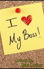 I Love My Boss ! by dinidudul