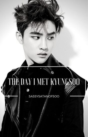The day I met Kyungsoo [COMPLETED]