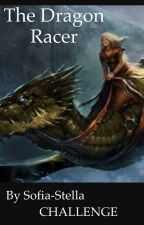 The Dragon Racer by Dreamin_Klutz