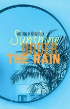 Sunshine Under The Rain [h.s] by fabxgrey