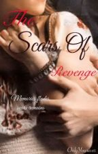 The Scars of Revenge by OnlyYou4ever