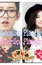 (#Wattys2016) Suamiku Playboy Isteriku Playgirl by XOvenus23