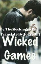 Wicked Games ( مترجمة للعربية) by farhamalik33