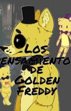 Pensamientos de Golden Freddy by Johanyares