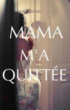 MAMA M'A QUITTÉE by ritachaima