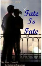 Fate is Fate(Sequel to:ATF)Niall Horan Fanfic by Oreo_Lover10