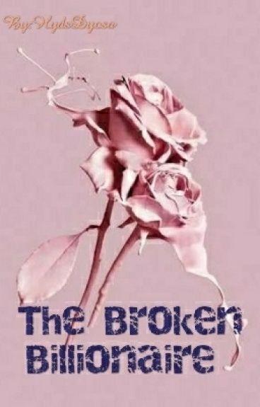 The Broken Billionaire (Billionaire's Series 1)
