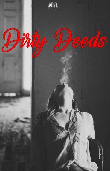 Dirty Deeds  by akirara